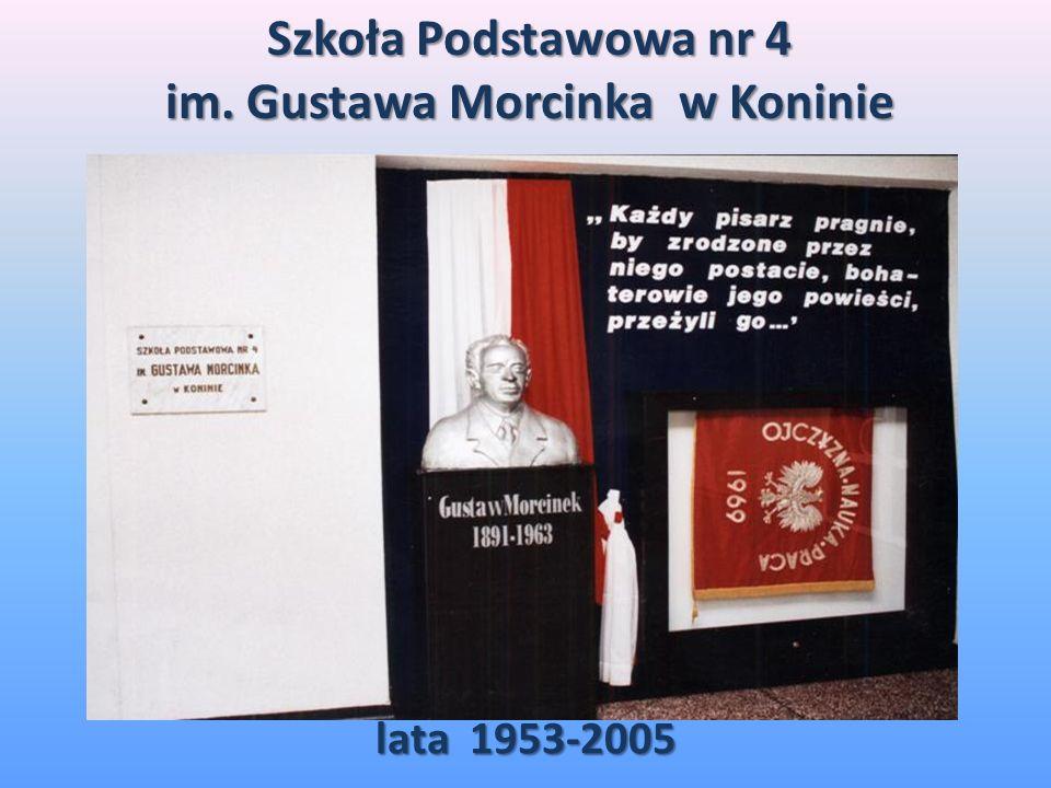 lata 1953-2005 Szkoła Podstawowa nr 4 im. Gustawa Morcinka w Koninie