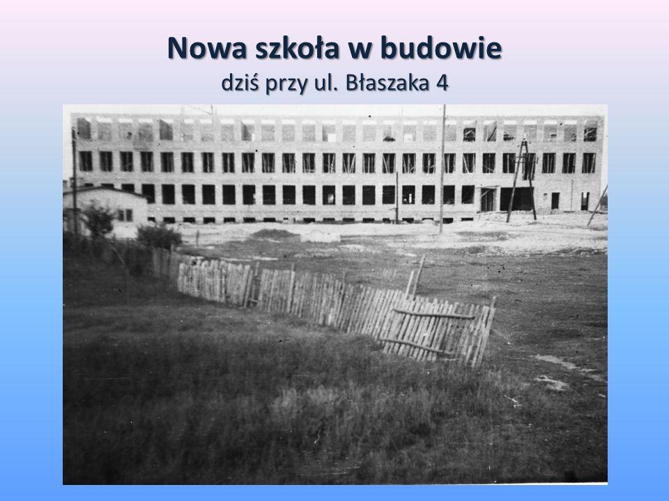 Nowa szkoła w budowie dziś przy ul. Błaszaka 4