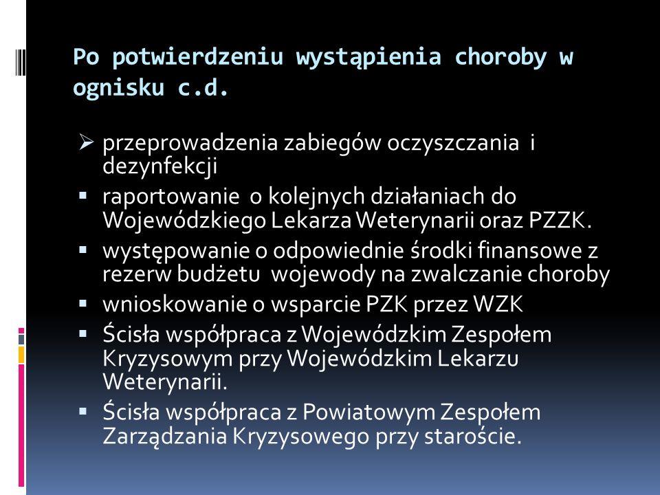 Po potwierdzeniu wystąpienia choroby w ognisku c.d. przeprowadzenia zabiegów oczyszczania i dezynfekcji raportowanie o kolejnych działaniach do Wojewó