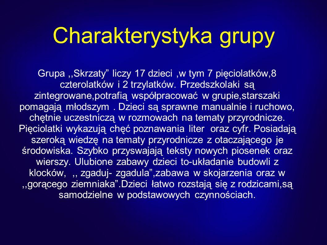 Charakterystyka grupy Grupa,,Skrzaty liczy 17 dzieci,w tym 7 pięciolatków,8 czterolatków i 2 trzylatków. Przedszkolaki są zintegrowane,potrafią współp