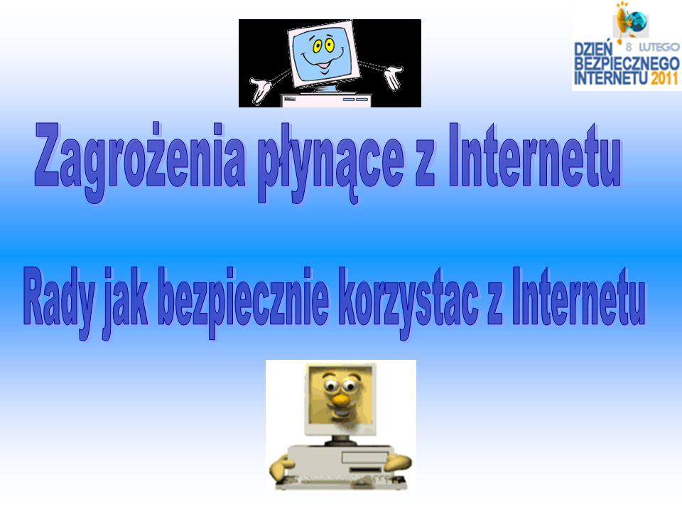 Programy szpiegujące i monitorujące Wirusy komputerowe Przestępstwa w cyberprzestrzeni Piractwo komputerowe Hakerzy Uzależnienie od Internetu Programy o działaniu destrukcyjnym Spis treści