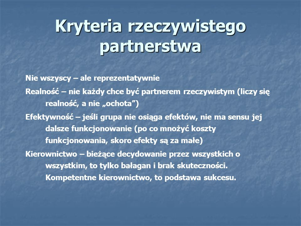 Formy funkcjonowania partnerstwa Grupa opierająca się na partnerstwie wykonawczym Grupa opierająca się na partnerstwie wykonawczym Grupa opierająca się na partnerstwie koordynującym Grupa opierająca się na partnerstwie koordynującym Klaster Klaster