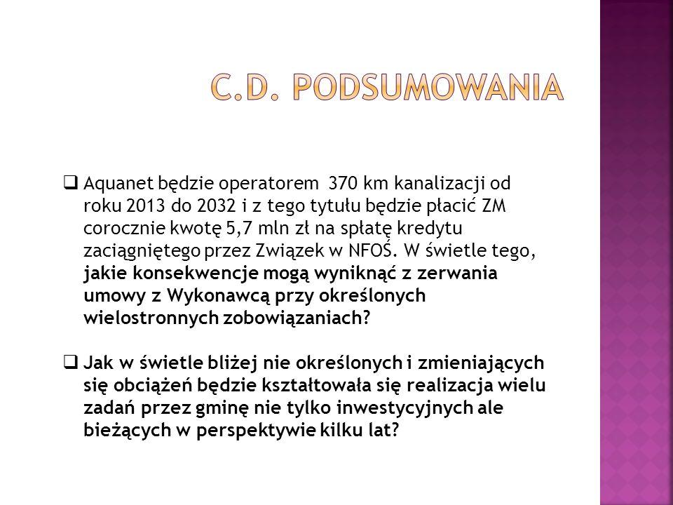 Aquanet będzie operatorem 370 km kanalizacji od roku 2013 do 2032 i z tego tytułu będzie płacić ZM corocznie kwotę 5,7 mln zł na spłatę kredytu zaciąg