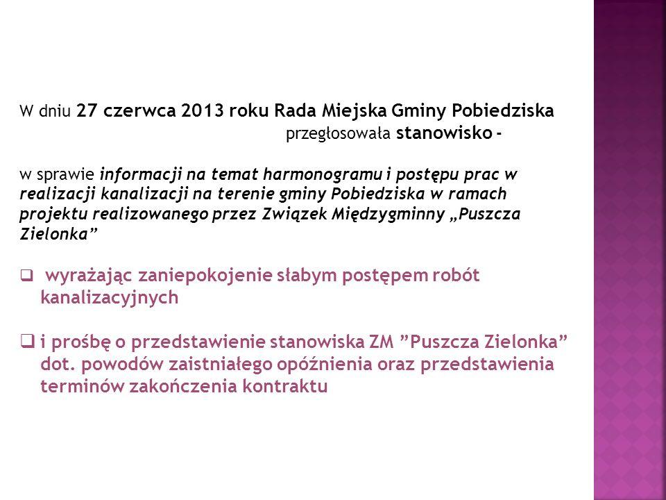 W dniu 27 czerwca 2013 roku Rada Miejska Gminy Pobiedziska przegłosowała stanowisko - w sprawie informacji na temat harmonogramu i postępu prac w real