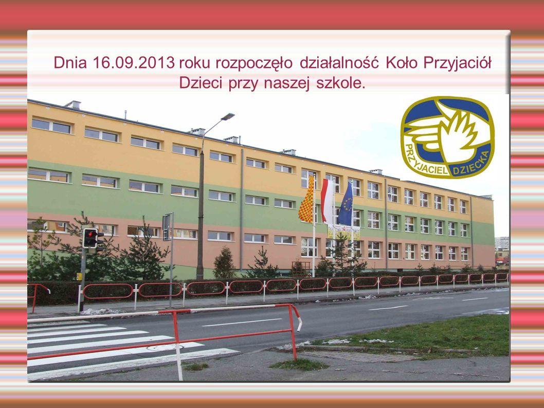 Dnia 16.09.2013 roku rozpoczęło działalność Koło Przyjaciół Dzieci przy naszej szkole.