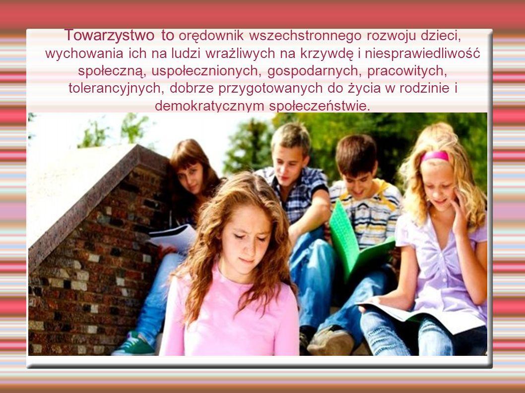 Towarzystwo to orędownik wszechstronnego rozwoju dzieci, wychowania ich na ludzi wrażliwych na krzywdę i niesprawiedliwość społeczną, uspołecznionych, gospodarnych, pracowitych, tolerancyjnych, dobrze przygotowanych do życia w rodzinie i demokratycznym społeczeństwie.