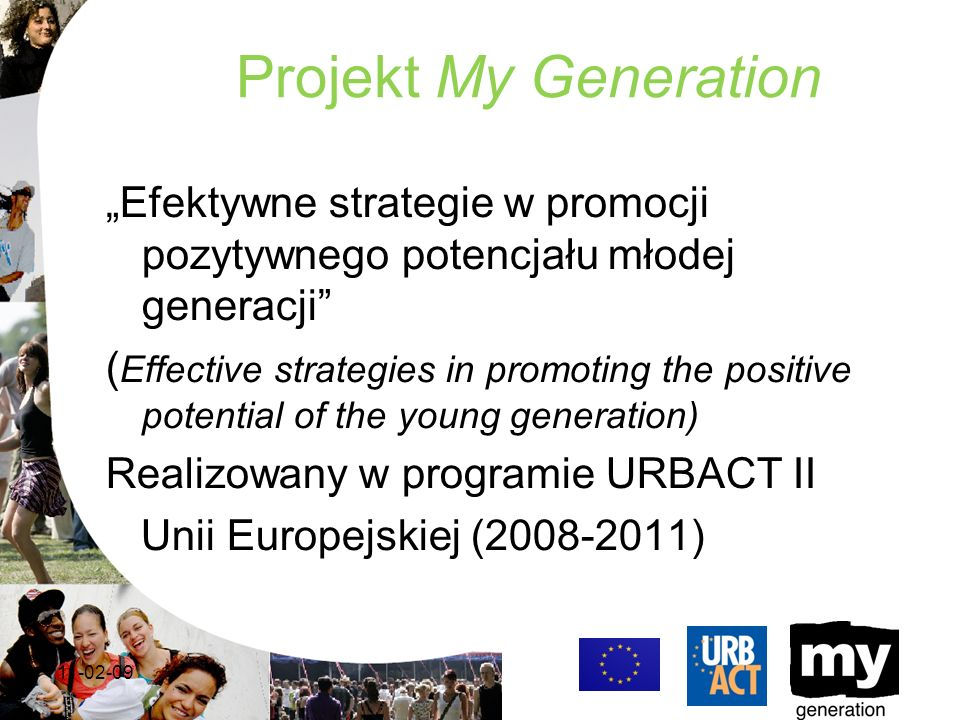 Projekt My Generation Efektywne strategie w promocji pozytywnego potencjału młodej generacji ( Effective strategies in promoting the positive potentia