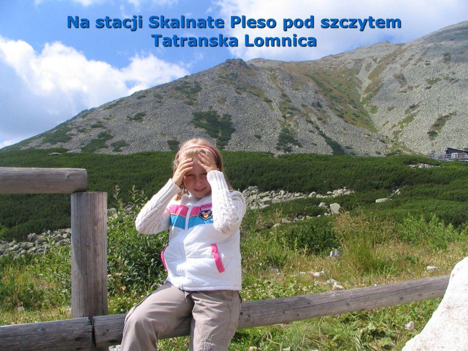 Na stacji Skalnate Pleso pod szczytem Tatranska Lomnica