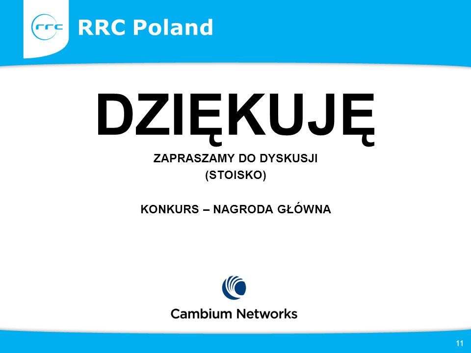 11 RRC Poland DZIĘKUJĘ ZAPRASZAMY DO DYSKUSJI (STOISKO) KONKURS – NAGRODA GŁÓWNA