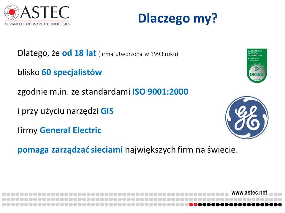 Dlatego, że od 18 lat (firma utworzona w 1993 roku) blisko 60 specjalistów zgodnie m.in. ze standardami ISO 9001:2000 i przy użyciu narzędzi GIS firmy