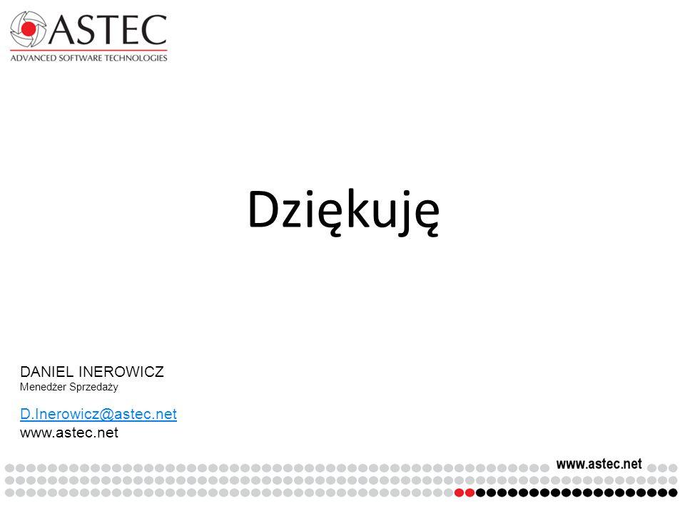 Dziękuję DANIEL INEROWICZ Menedżer Sprzedaży D.Inerowicz@astec.net www.astec.net