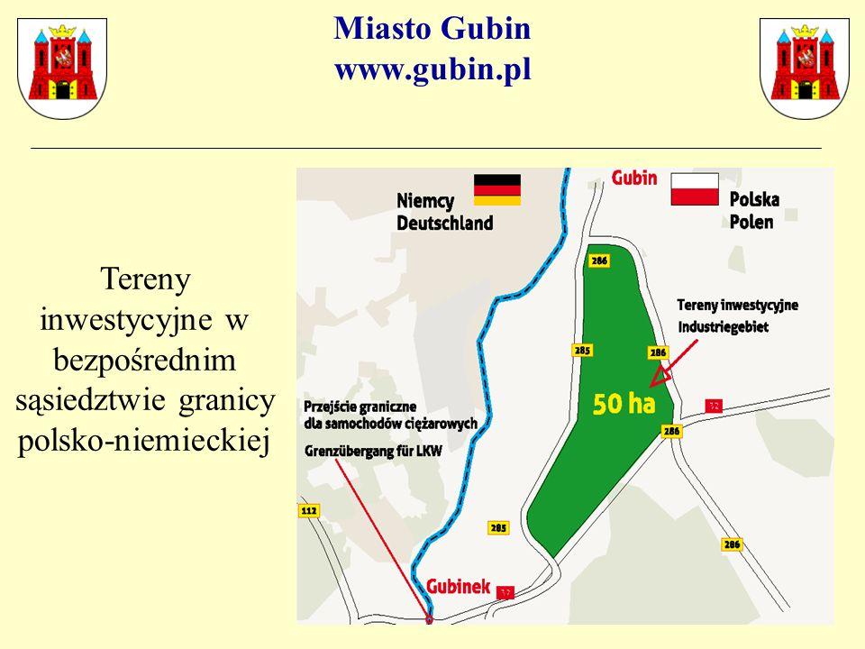 Miasto Gubin www.gubin.pl W Gubinie czeka na inwestorów 100 hektarów dobrze przygotowanych terenów inwestycyjnych