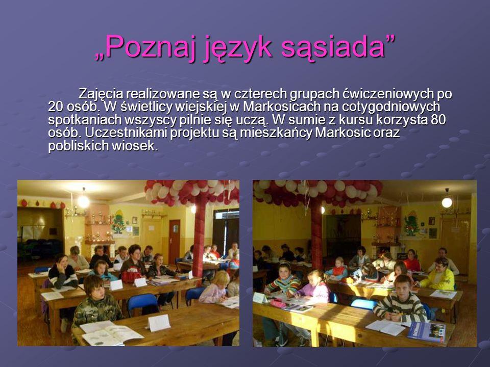 Poznaj język sąsiada Zajęcia realizowane są w czterech grupach ćwiczeniowych po 20 osób.
