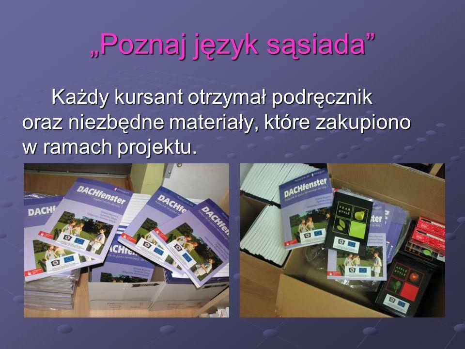 Poznaj język sąsiada Każdy kursant otrzymał podręcznik oraz niezbędne materiały, które zakupiono w ramach projektu.
