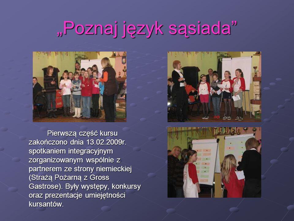 Poznaj język sąsiada Pierwszą część kursu zakończono dnia 13.02.2009r.