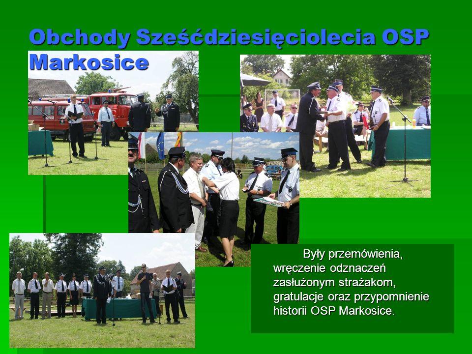 Obchody Sześćdziesięciolecia OSP Markosice Były przemówienia, wręczenie odznaczeń zasłużonym strażakom, gratulacje oraz przypomnienie historii OSP Markosice.