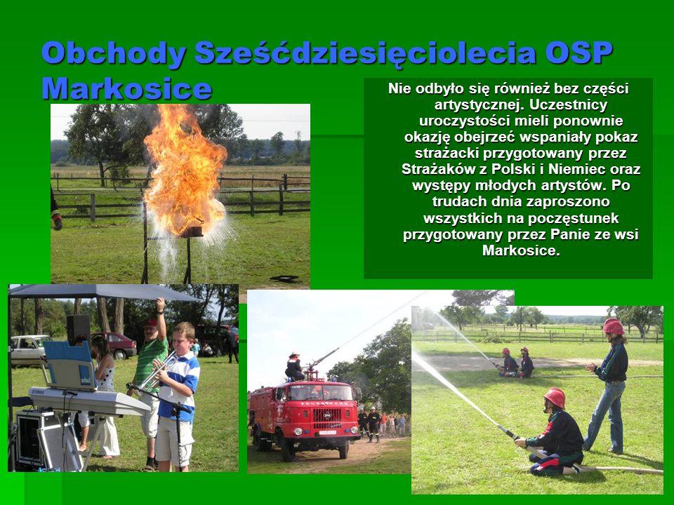 Obchody Sześćdziesięciolecia OSP Markosice Nie odbyło się również bez części artystycznej. Uczestnicy uroczystości mieli ponownie okazję obejrzeć wspa