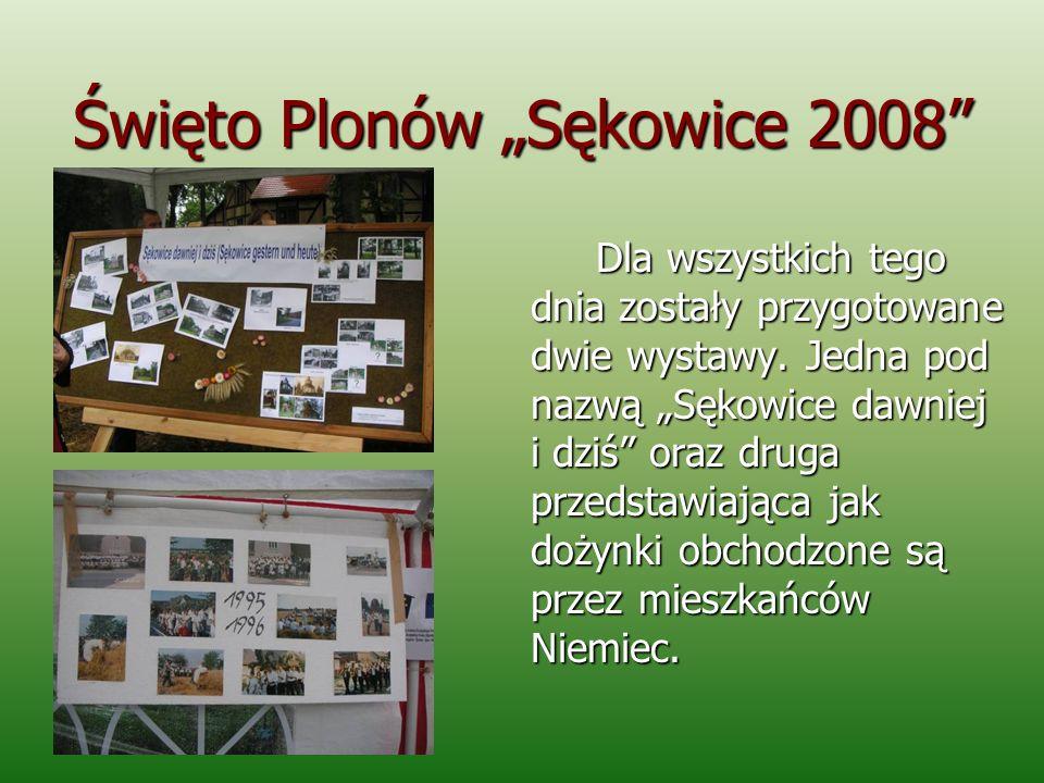 Święto Plonów Sękowice 2008 Dla wszystkich tego dnia zostały przygotowane dwie wystawy. Jedna pod nazwą Sękowice dawniej i dziś oraz druga przedstawia