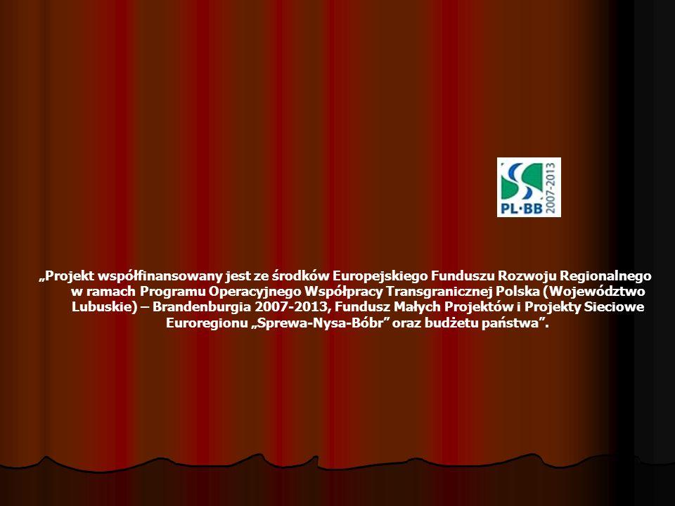 Projekt współfinansowany jest ze środków Europejskiego Funduszu Rozwoju Regionalnego w ramach Programu Operacyjnego Współpracy Transgranicznej Polska