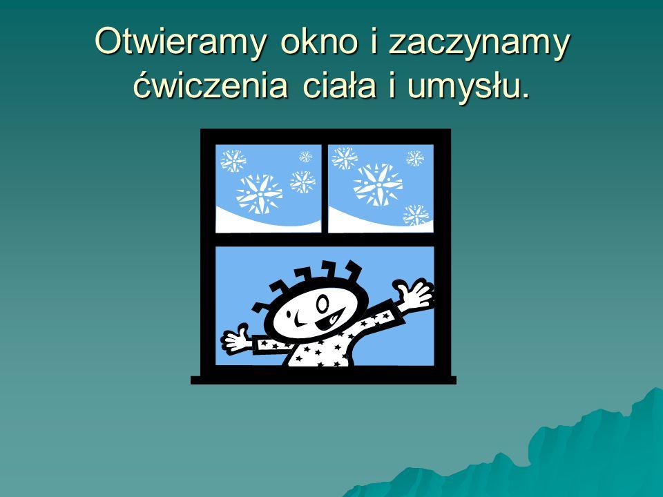 Otwieramy okno i zaczynamy ćwiczenia ciała i umysłu.