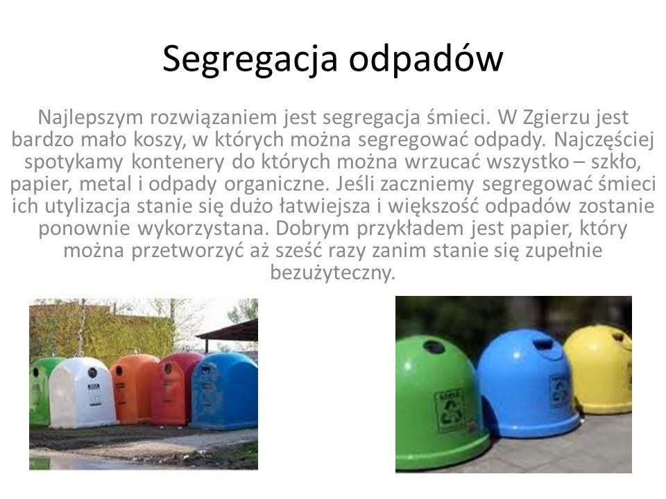 Segregacja odpadów Najlepszym rozwiązaniem jest segregacja śmieci.