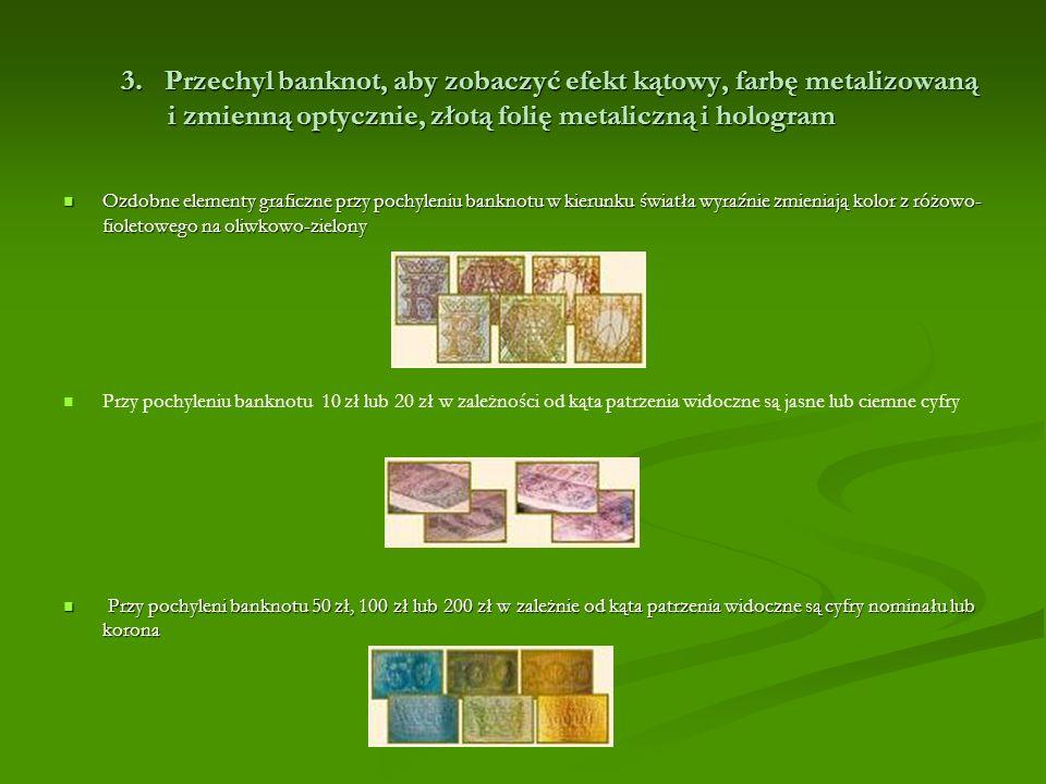 Foliowy hologram jest umieszczony tylko na banknocie 200 zł.