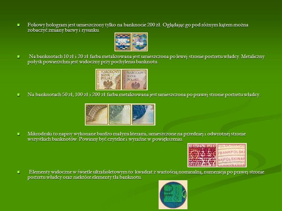 Numeracja banknotu pozwala na identyfikację każdego banknotu.