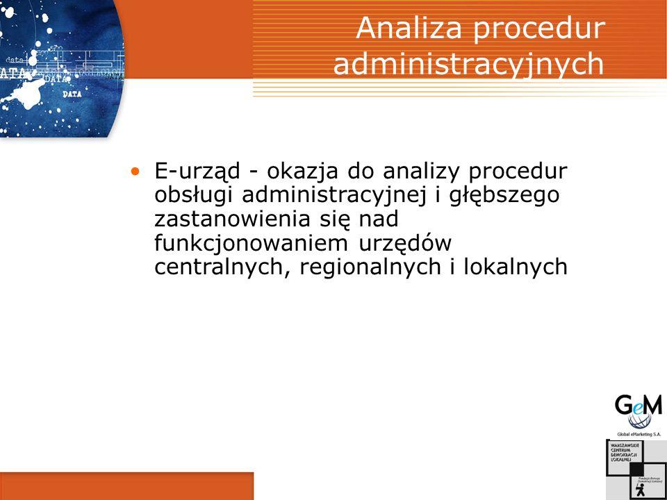 Analiza procedur administracyjnych E-urząd - okazja do analizy procedur obsługi administracyjnej i głębszego zastanowienia się nad funkcjonowaniem urzędów centralnych, regionalnych i lokalnych