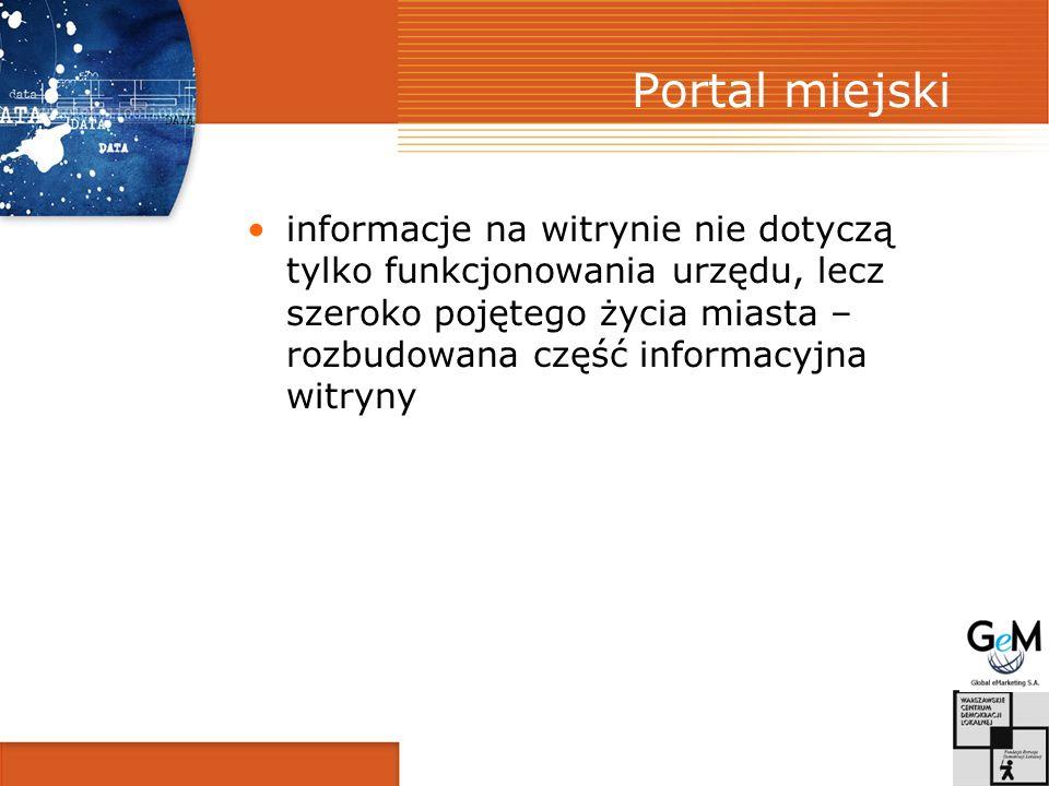 Portal miejski informacje na witrynie nie dotyczą tylko funkcjonowania urzędu, lecz szeroko pojętego życia miasta – rozbudowana część informacyjna witryny