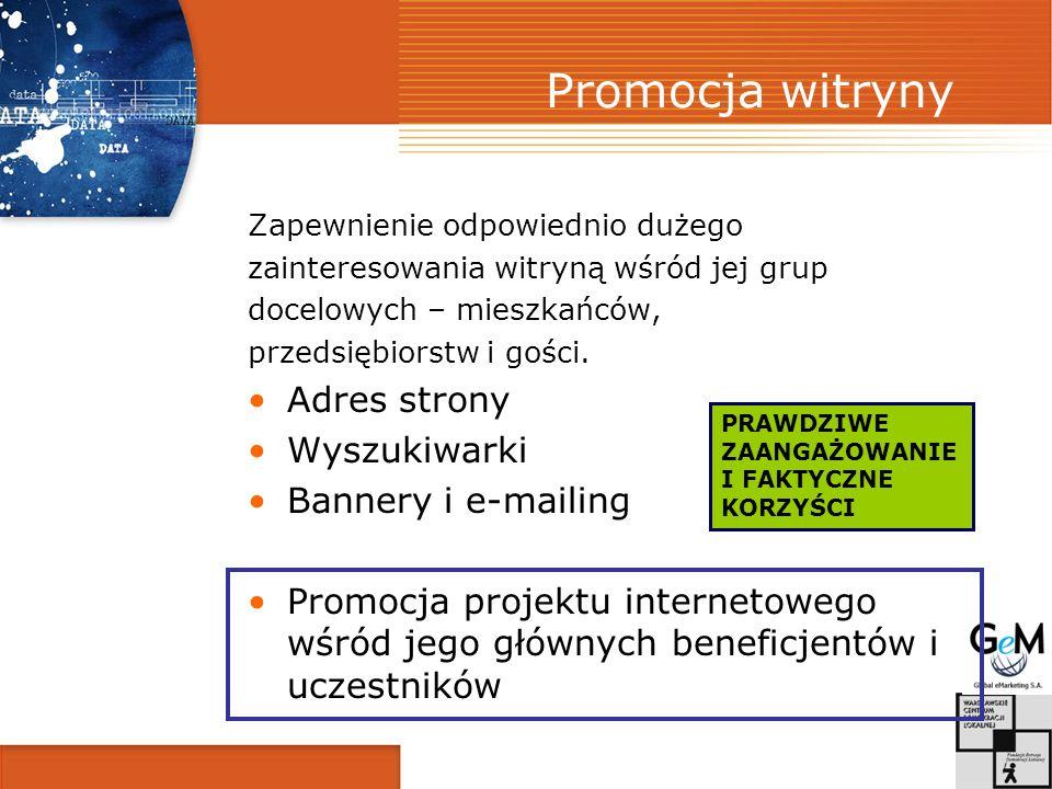 Promocja witryny Zapewnienie odpowiednio dużego zainteresowania witryną wśród jej grup docelowych – mieszkańców, przedsiębiorstw i gości. Adres strony