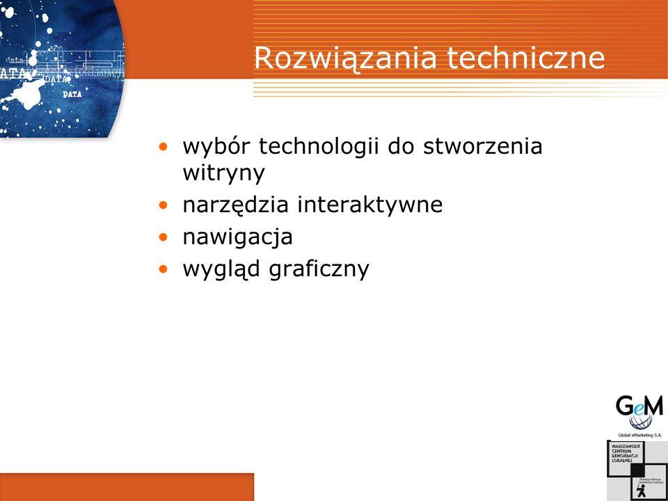 Rozwiązania techniczne wybór technologii do stworzenia witryny narzędzia interaktywne nawigacja wygląd graficzny