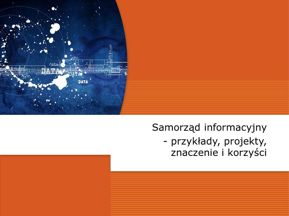 Budowa struktur dla właściwego przekazu i odbioru informacji Samorząd informacyjny - przykłady, projekty, znaczenie i korzyści