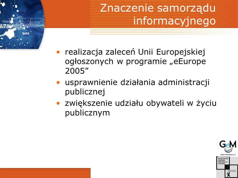 Znaczenie samorządu informacyjnego realizacja zaleceń Unii Europejskiej ogłoszonych w programie eEurope 2005 usprawnienie działania administracji publicznej zwiększenie udziału obywateli w życiu publicznym