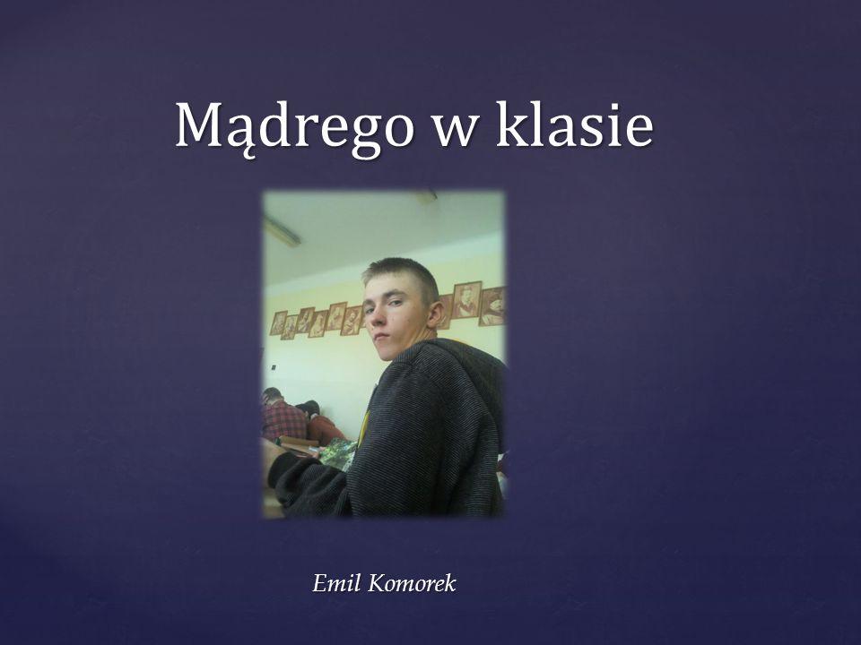 Mądrego w klasie Mądrego w klasie Emil Komorek