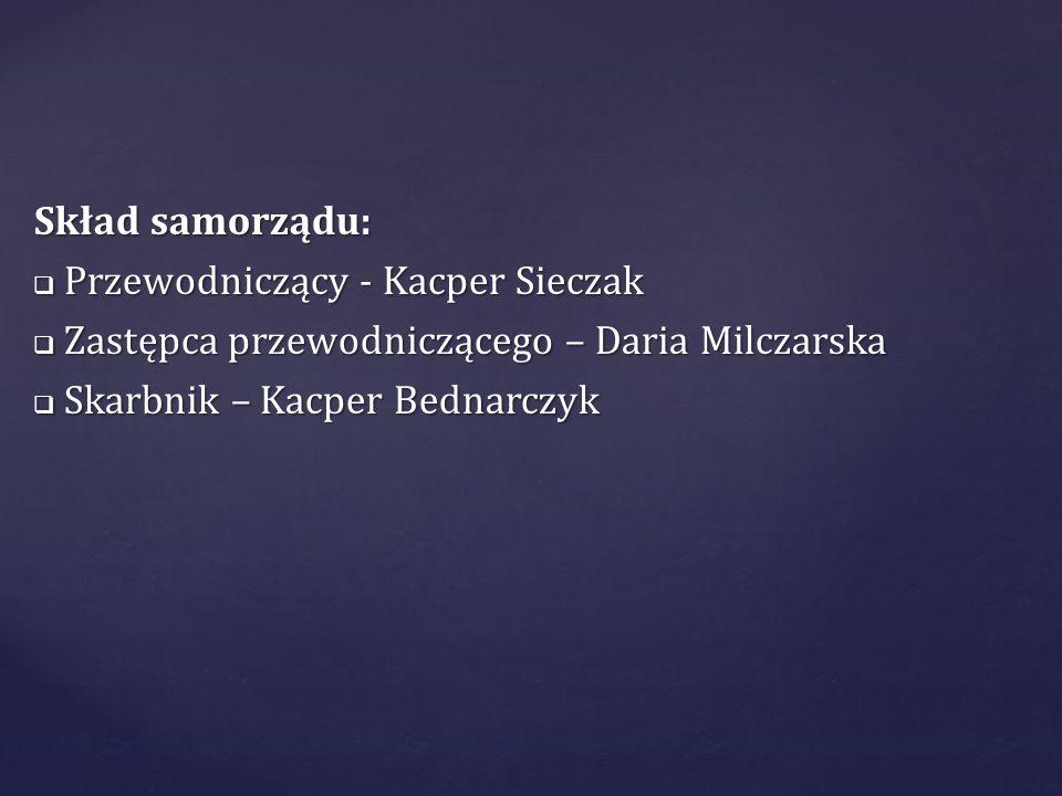 Skład samorządu: Przewodniczący - Kacper Sieczak Przewodniczący - Kacper Sieczak Zastępca przewodniczącego – Daria Milczarska Zastępca przewodnicząceg