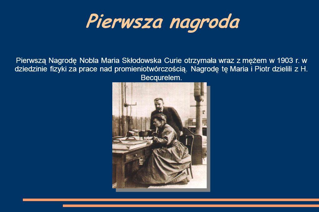 Druga nagroda Drugą Nagrodę Nobla Maria Skłodowska Curie otrzymała w 1911r.