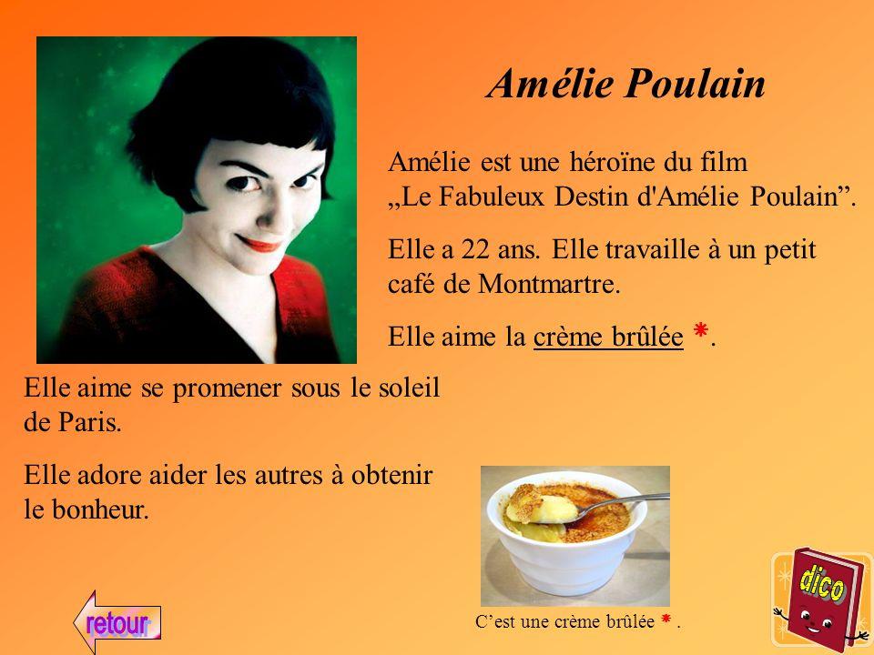 Amélie Poulain Amélie est une héroïne du film Le Fabuleux Destin d Amélie Poulain.