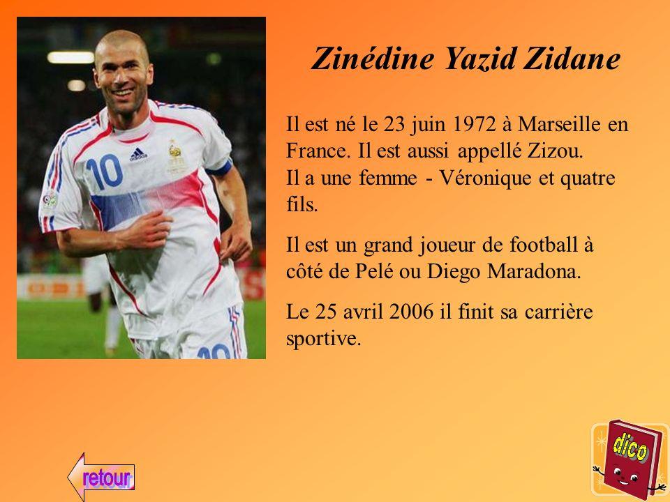 Zinédine Yazid Zidane Il est né le 23 juin 1972 à Marseille en France.