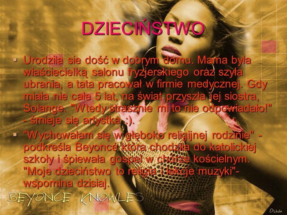 ŻYCIORYS Jej pierwszy solowy album wydany w 2003 roku – Dangerously in Love, podbił scenę R&B i listy przebojów na całym świecie.