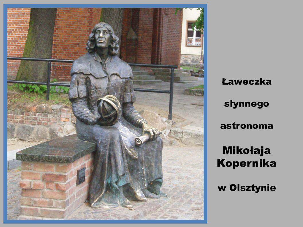 Ławeczka słynnego astronoma Mikołaja Kopernika w Olsztynie