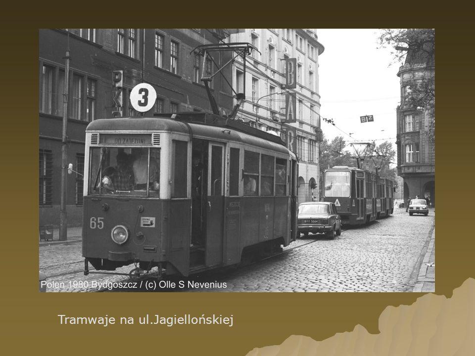 Tramwaje na ul.Jagiellońskiej
