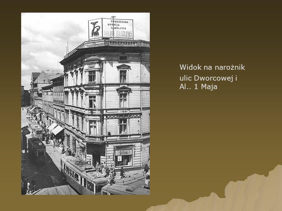 ulic Dworcowej i Al.. 1 Maja Widok na narożnik