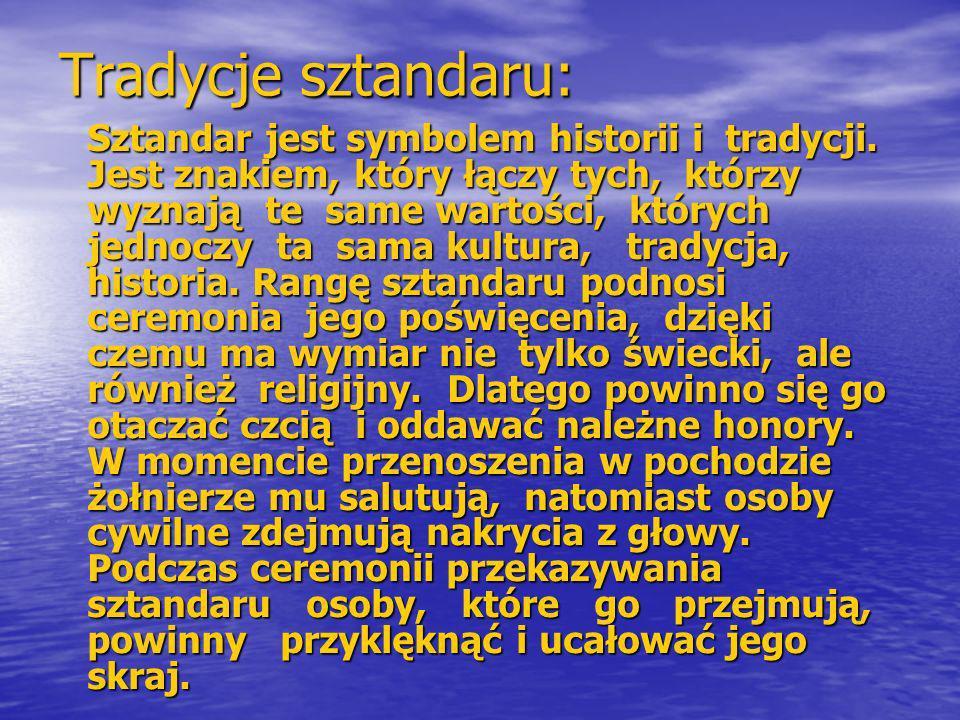 Tradycje sztandaru: Sztandar jest symbolem historii i tradycji.