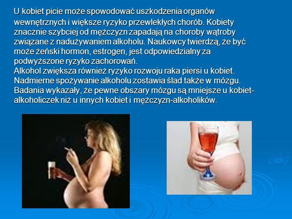 U kobiet picie może spowodować uszkodzenia organów wewnętrznych i większe ryzyko przewlekłych chorób. Kobiety znacznie szybciej od mężczyzn zapadają n