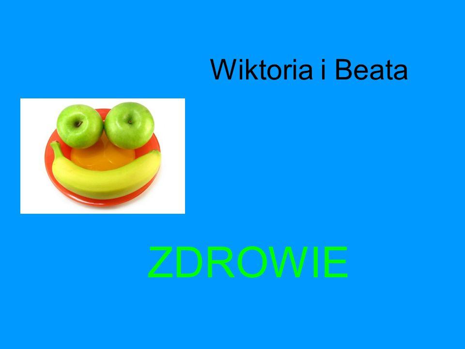 Wiktoria i Beata ZDROWIE
