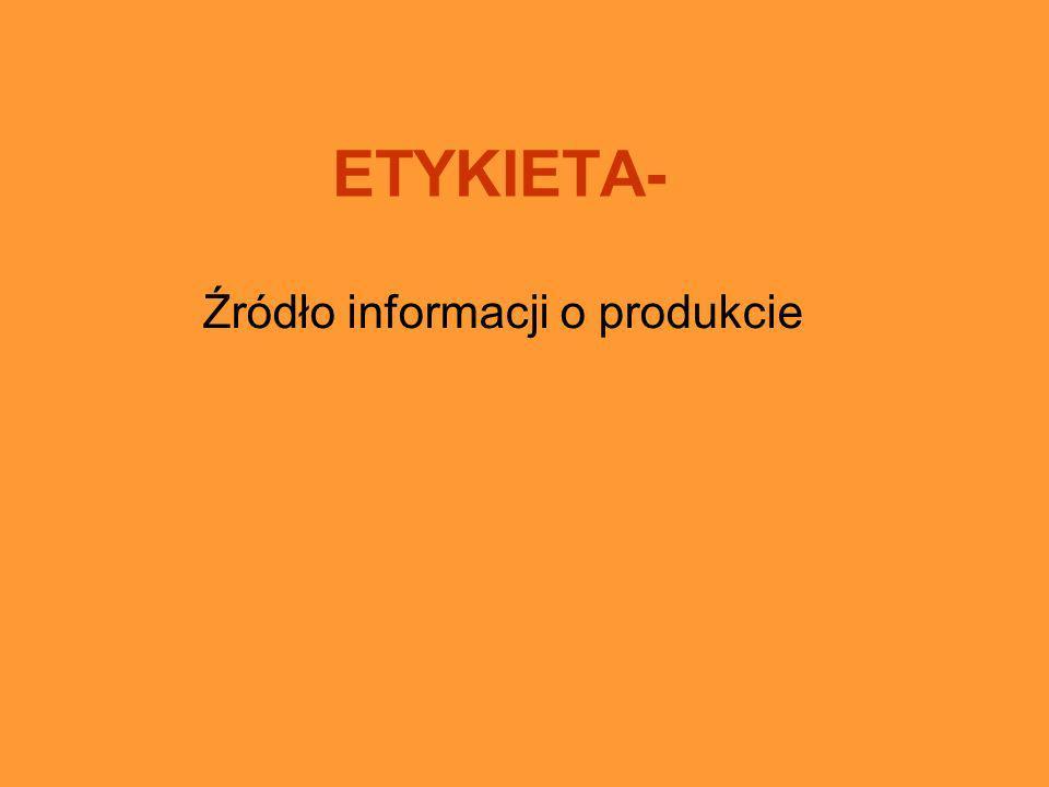 ETYKIETA- Źródło informacji o produkcie