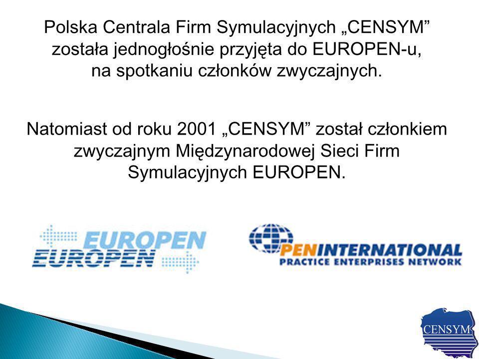 Natomiast od roku 2001 CENSYM został członkiem zwyczajnym Międzynarodowej Sieci Firm Symulacyjnych EUROPEN.