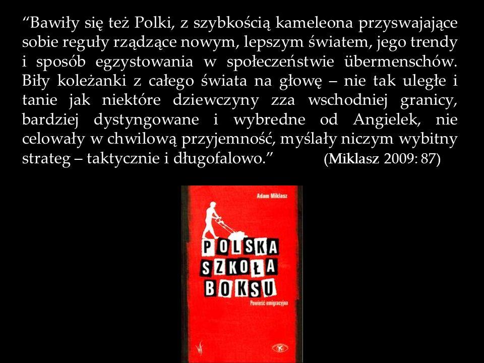 Bawiły się też Polki, z szybkością kameleona przyswajające sobie reguły rządzące nowym, lepszym światem, jego trendy i sposób egzystowania w społeczeństwie übermenschów.