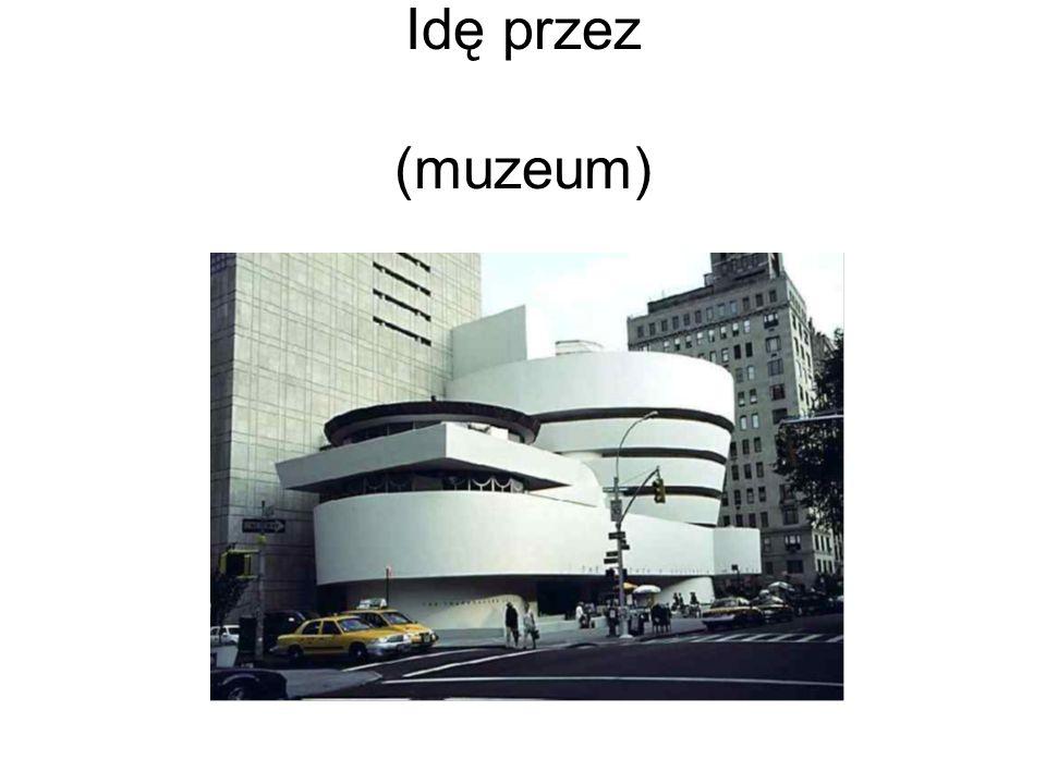 Idę przez (muzeum)