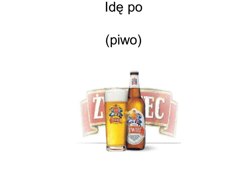 Idę po (piwo)